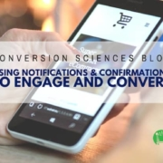Using Notifications and Confirmations to Engage and Convert