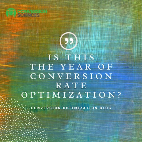 Is 2010 the year of conversion rate optimization