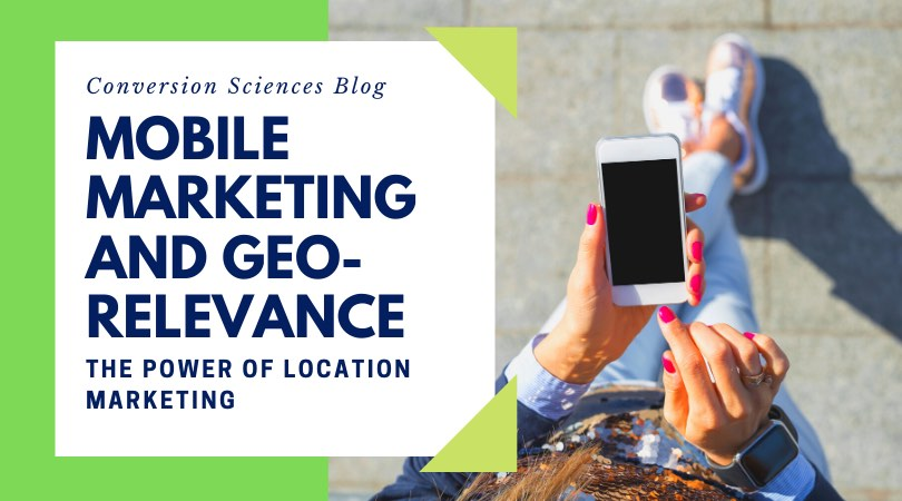 Mobile Marketing and Geo-Relevance: The Power of Location Marketing