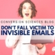 Don't fall victim to invisible emails.