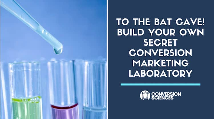 How to set up your conversion marketing laboratory.