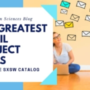 165 best email subject lines from the SXSW catalog. Check them out!