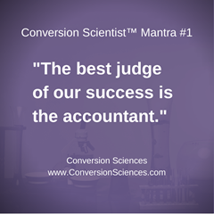 The best judge of our success is the accountant.