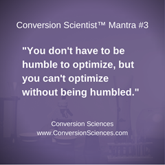 You don't have to be humble to optimize, but you can't optimize without being humbled.