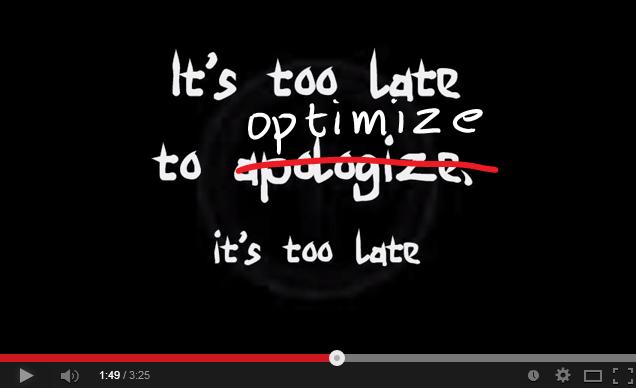 It's too late to optimize lyrics.