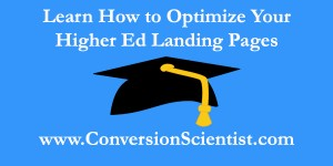 Learn How to Optimize Your Higher Ed Landing Pages