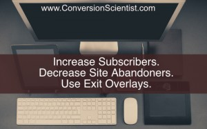 grow subscriber lists with exit overlays
