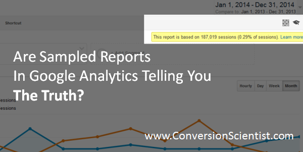 Are Sampled Reports in Google Analytics Telling You the Truth?