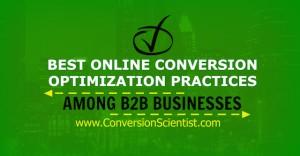 Best Online Conversion Optimization Practices Among B2B Businesses