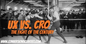 UX vs. CRO the fight of the century