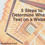 5 steps to determine what to test on a website.