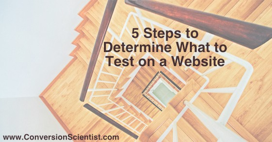 5 stepts to determine what to test on a website