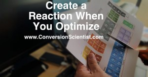 Create a Reaction When You Optimize