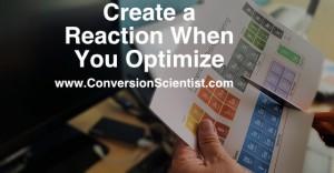 Create a Reaction When You Optimize