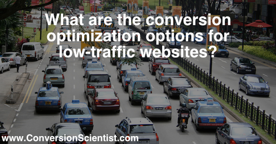 what are the conversion options for low traffic websites