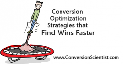 Conversion Optimization Strategies that Find Wins Faster