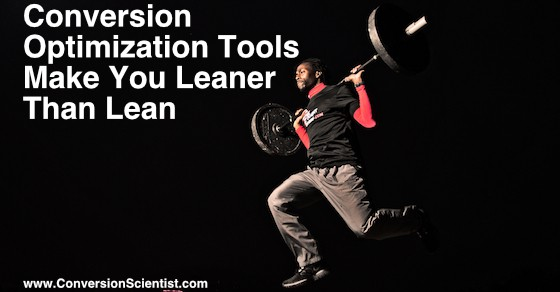 Conversion Optimization Tools Make You Leaner than Lean