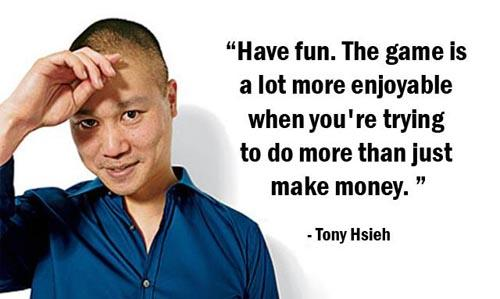 Quote on having fun by Tony Hsieh ofZappos.