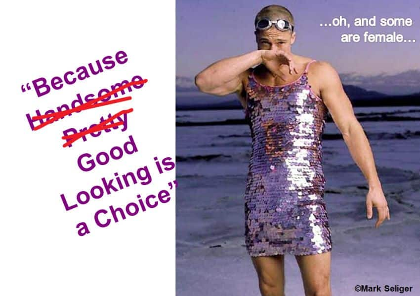 Brad Pitt in a dress. We water down our buyer perosnas as we find more segments.