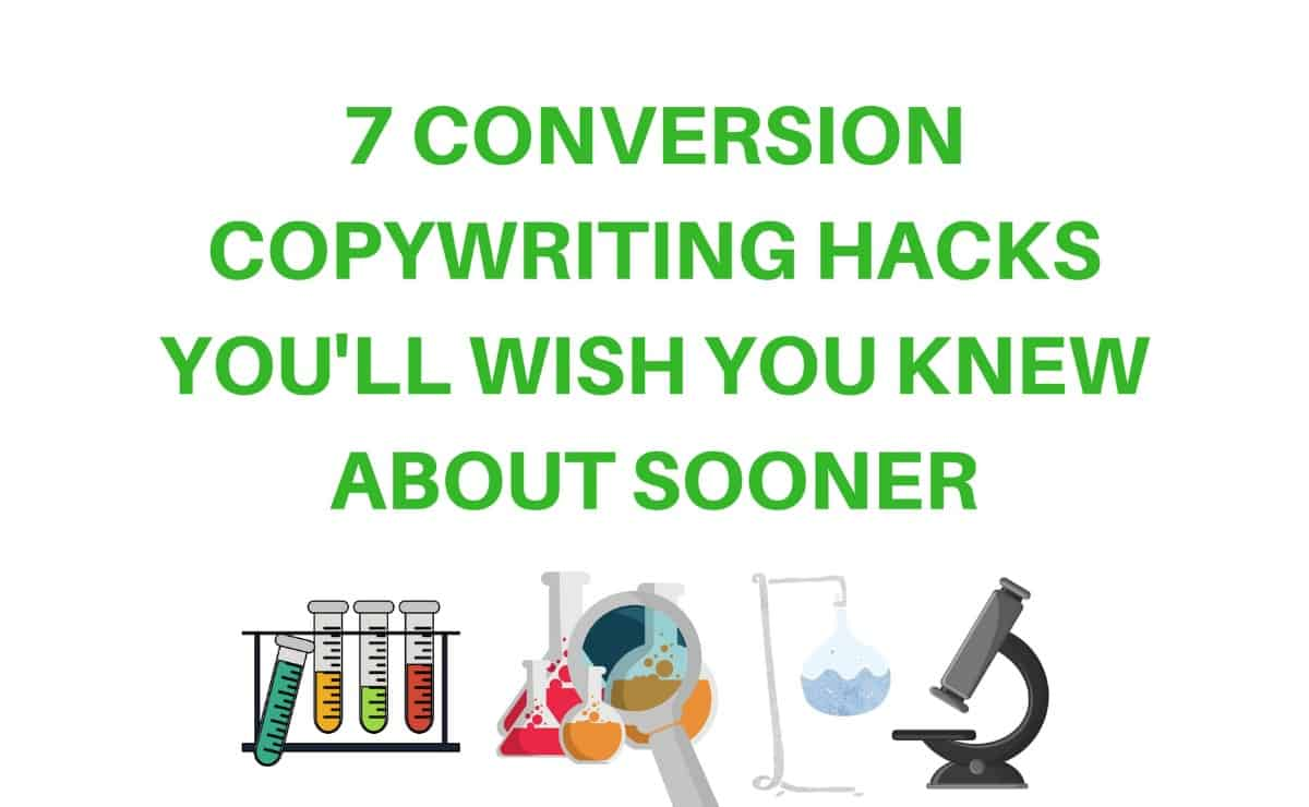 7 Conversion Copywriting Hacks You'll Wish You Knew About Sooner