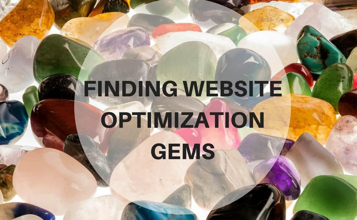 Finding Website Optimization Gems
