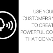 Use Your Customer's Voice to Create Powerful Content that Converts