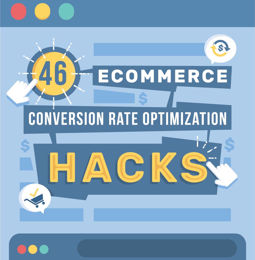 46 Conversion Rate Optimization Hacks