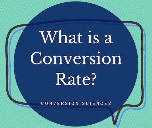The simplest definition of a conversion rate. Examples, Low and high conversion rats and how to calculate yours.