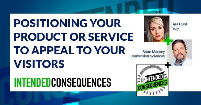 Positioning your product or service with pictures of Tara Hunt and Brian Massey for the Intended Consequences Podcast
