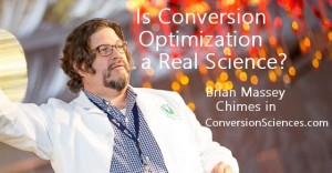 Is converison optimization a real science Brian Massey on ecommerce.
