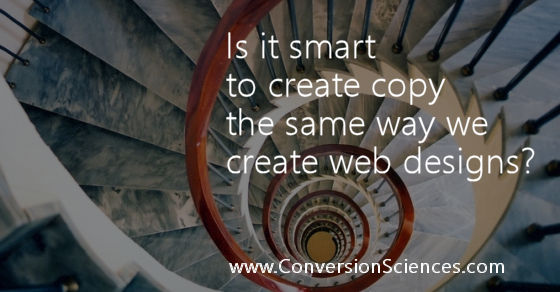 Is it smart to create copy the same way we create web design?
