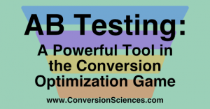 Why AB Testing is a Powerful Tool in the Conversion Optimization Game