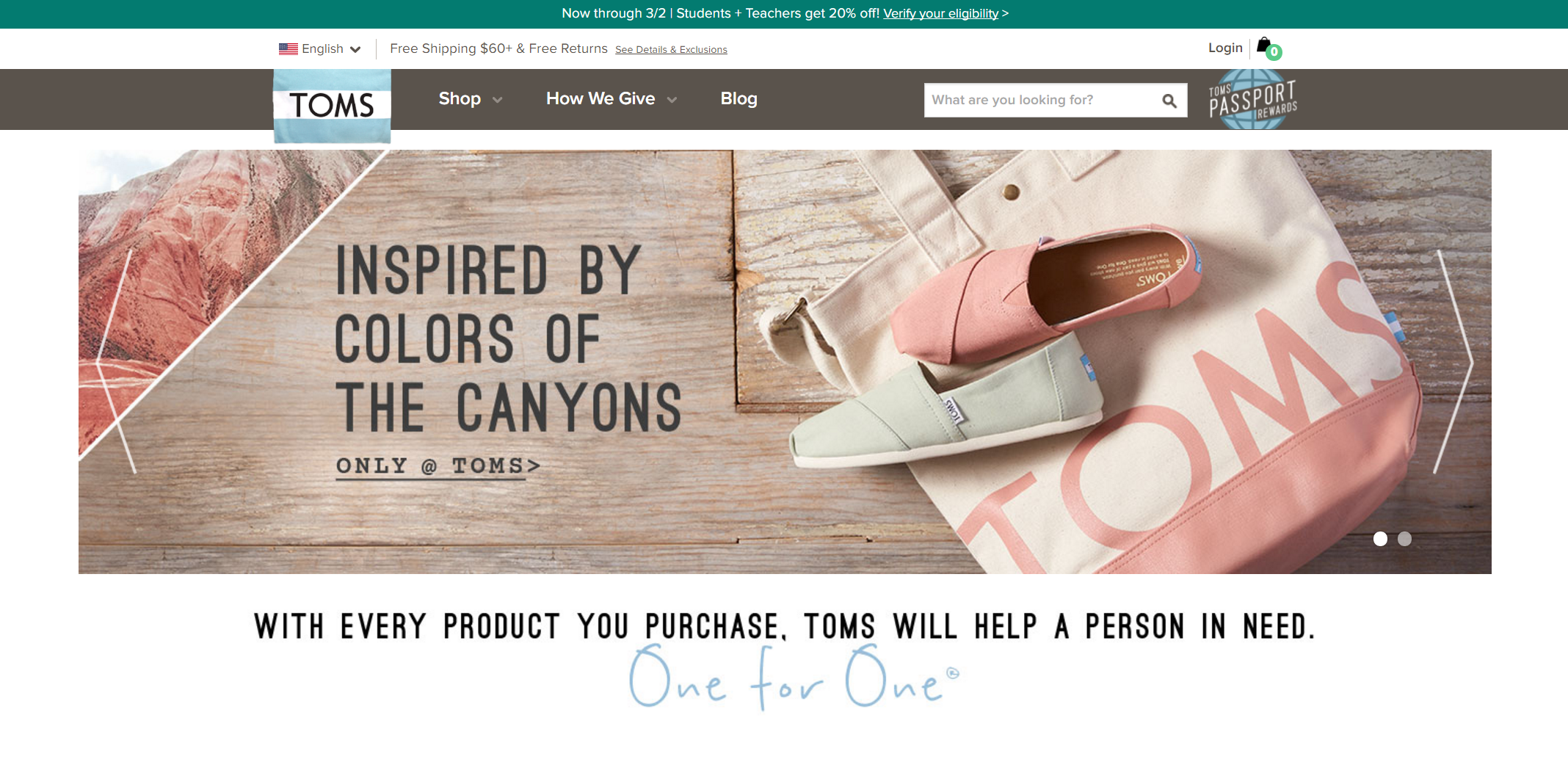 Tagline examples: Tom's pioneered the One for One business model and the tag line says it all.