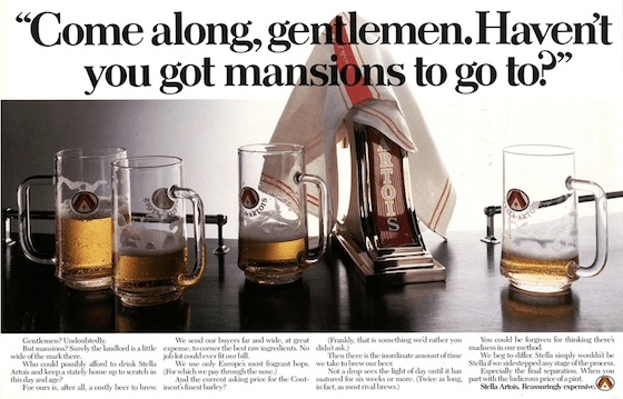 Stella Artoise turned high price into a selling point.