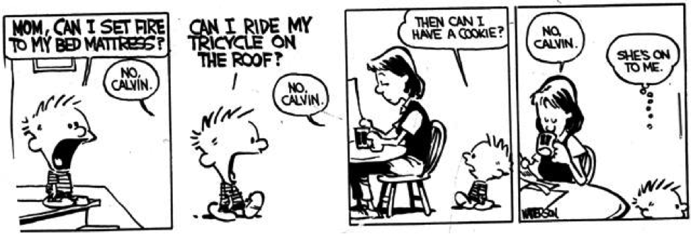 Calvin's mom is well versed in the psychology of persuasion.