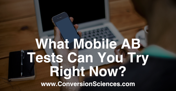 what mobile ab tests can you try right now