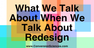 what we talk about when we talk about redesign